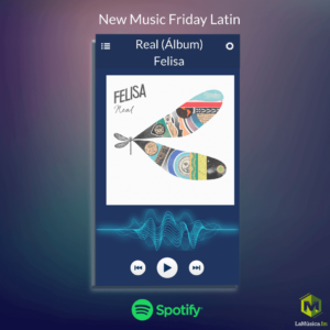 Felisa destacada en la playlist New Music Friday de Spotify